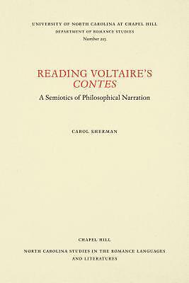 Reading Voltaire's Contes: A Semiotics of Philosophical Narration by Carol Sherm