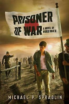 Prisoner of War: A Novel of World War II by Michael P. Spradlin Hardcover Book F