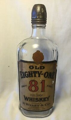 Rare Antique Old Eighty-One 81 Whiskey Bottle: P. Welty & Co w Labels & Cap