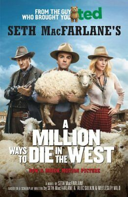 A Million Ways to Die in the West by Seth MacFarlane, NEW Book, (Paperback) FREE