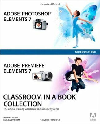 Adobe Photoshop Elements 7 and Adobe Premiere Elements 7 Classroom in a Book Co