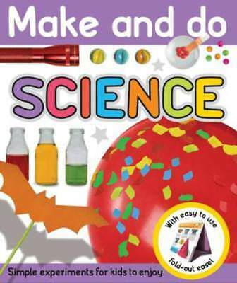 Make and do: Science: simple experiments for kids to try by Bethany