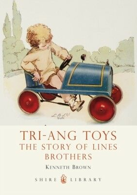 Tri-ang Toys: The Story of Lines Brothers (Shire Library) (Paperb...