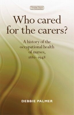 Who cared for the carers?: A History of the Occupational Health o...