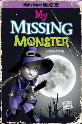 My Missing Monster (Mighty Mighty Monsters) by Sean O'Reilly   Paperback Book  