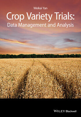 Crop Variety Trials: Data Management and Analysis, Yan, Weikai