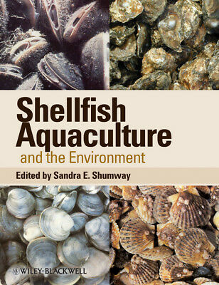 Shellfish Aquaculture and the Environment, Sandra E. Shumway
