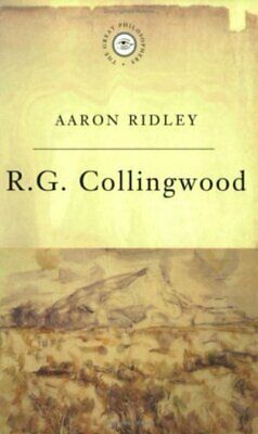 The great philosophers: R.G. Collingwood: a philosophy of art by Aaron Ridley