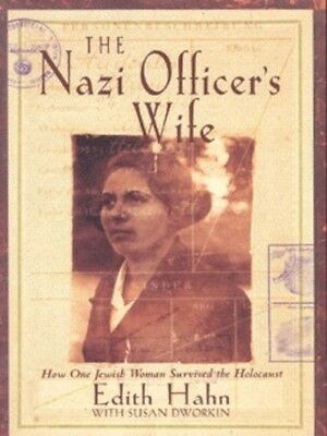The Nazi officer's wife: how one Jewish woman survived the Holocaust by Edith