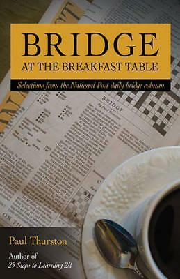 Bridge at the Breakfast Table by Paul Thurston | Paperback Book | 9781897106716