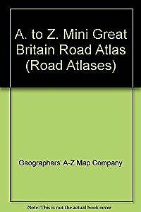 A. to Z. Mini Great Britain Road Atlas (Road Atlases), Geographers A-Z Map Compa