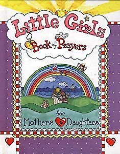 Little Girls Book of Prayers for Mothers and Daughters, Larsen, Carolyn, Used; G