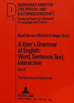 User's Grammar of English: The Structure of Sentences Pt. B: Word...