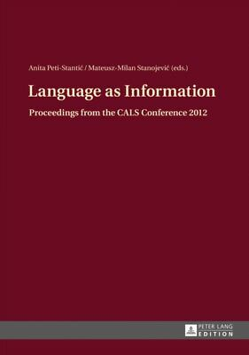 Language as Information: Proceedings from the CALS Conference 201...