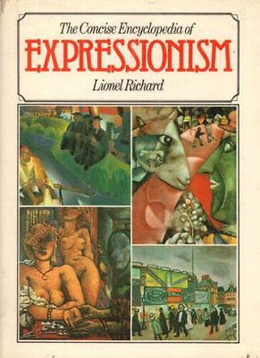 The Concise Encyclopedia Of Expressionism(Hardback Book)Lionel Richa-Good