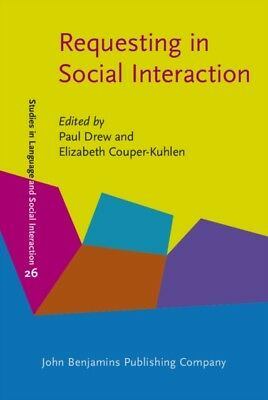 Requesting in Social Interaction (Studies in Language and Social ...
