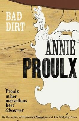 Bad Dirt: Wyoming Stories 2: v. 2 (Paperback), Proulx, Annie, 978...