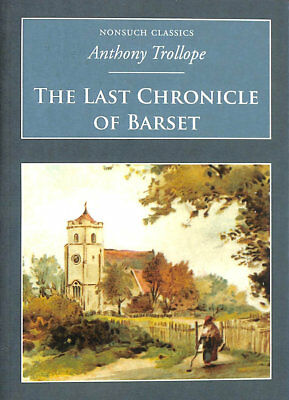 The Last Chronicle of Barset (Nonsuch Classics) by Trollope, Anthony