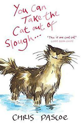 You Can Take the Cat Out of Slough ... by Pascoe, Chris | Paperback Book | 97803