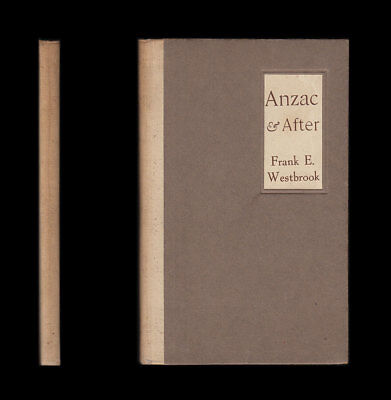1916 Frank Westbrook ANZAC AND AFTER A Collection of Poems GALLIPOLI Dardanelles
