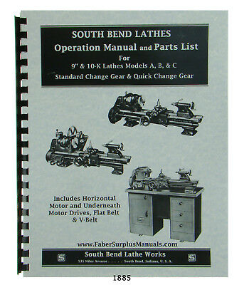 "South Bend Lathes 9"" & 10K Models A, B, & C Operation Manual & Parts List  #1885"