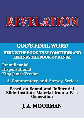 Revelation: God's Final Word by Jack A. Moorman Paperback Book Free Shipping!