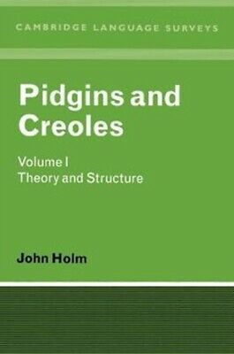 PIDGINS AND CREOLES VOLUME I: THEORY AND, Holm, John A., 97805212...