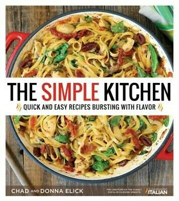 The Simple Kitchen: Quick and Easy Recipes Bursting with Flavor (Paperback or So