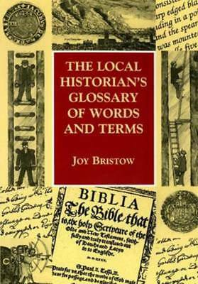 The local historian's glossary of words and terms by Joy Bristow (Paperback)