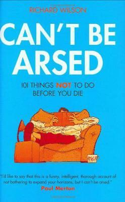 Can't Be Arsed by Richard Wilson | Hardcover Book | 9781906032371 | NEW