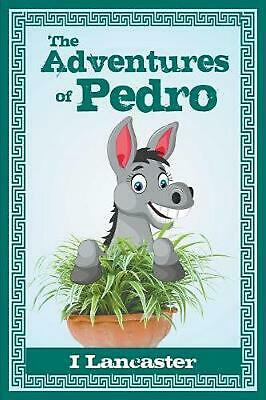 Adventures of Pedro by I. Lancaster Paperback Book Free Shipping!