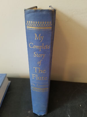MY COMPLETE STORY OF THE FLUTE by Leonardo De Lorenzo 1951 1st Edition