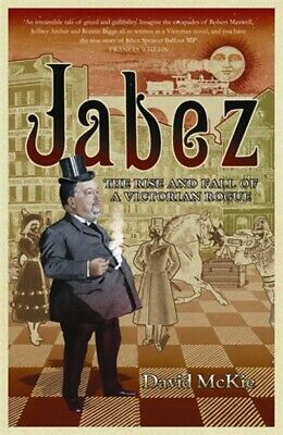 Jabez: the rise and fall of a Victorian rogue by David McKie (Paperback /