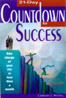 21-day countdown to success: take charge of your life in less than a month by