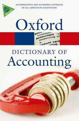 Oxford paperback reference: A dictionary of accounting. by Jonathan Law