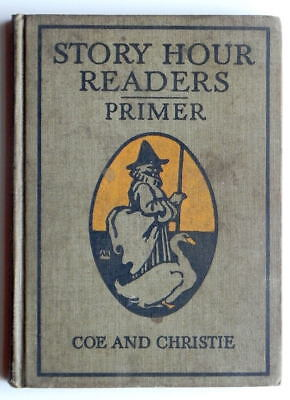 STORY HOUR READERS PRIMER COE & CHRISTIE ill ENRIGHT 1913 ANTIQUE SCHOOL BOOK