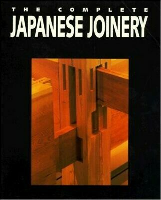 Complete Japanese Joinery (Paperback or Softback)