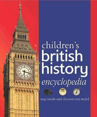 Children's British history encyclopedia: step inside and discover our world by