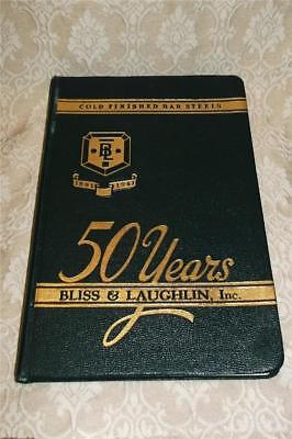 Vintage Bliss & Laughlin Harvey Illinois 50 Years Cold Finished Bar Steels Book