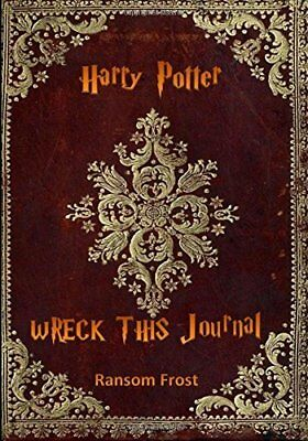 Wreck This Harry Potter Journal by Ransom Frost NEW Paperback