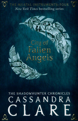 The mortal instruments: City of fallen angels by Cassandra Clare (Paperback)