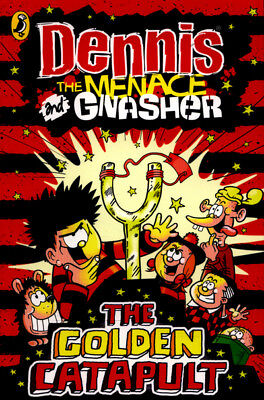 Dennis the Menace and Gnasher: The golden catapult by Cavan Scott (Paperback)