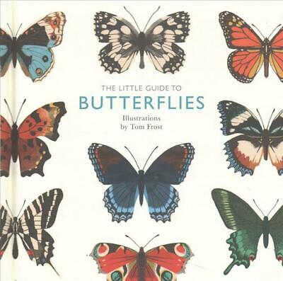Little Guide to Butterflies by Tom Frost Hardcover Book Free Shipping!