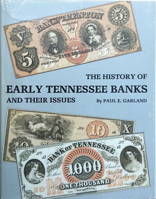 History of Early Tennessee Banks & Issues by Garland 1983 Hardcover 256 Pages