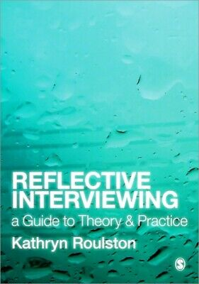Reflective Interviewing: A Guide to Theory and Practice (Paperbac...