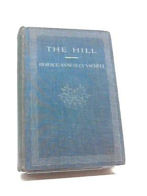 The Hill: A Romance of Friendship Horace Annesley Wadh 1920 Book 59038