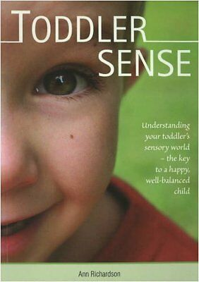 Toddler Sense Understanding your Toddler's Sensory World, the Key to a Happy, ,
