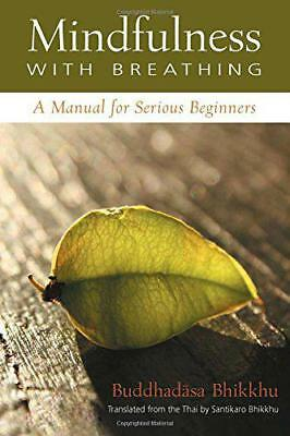 Mindfulness with Breathing: A Manual for Serious Beginners by Bhikkhu, Ajahn Bud