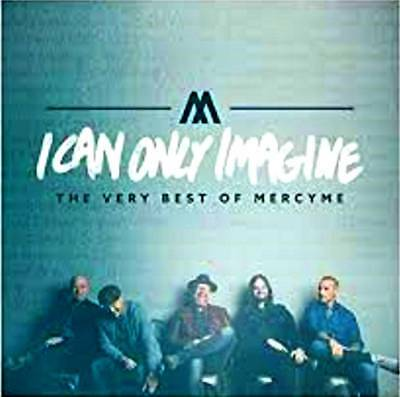 I Can Only Imagine - The Very Best Of MercyMe, Deluxe Edition CD