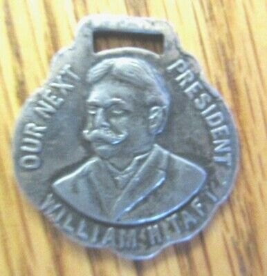 1908 Wm H. Taft For President Watch Fob Bust Of Taft Nice One Look